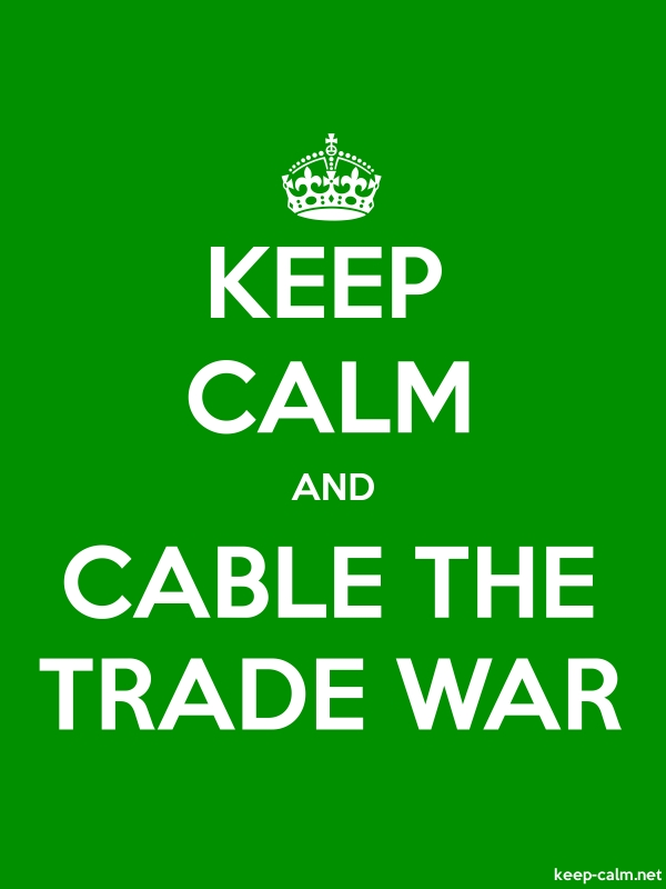 KEEP CALM AND CABLE THE TRADE WAR - white/green - Default (600x800)