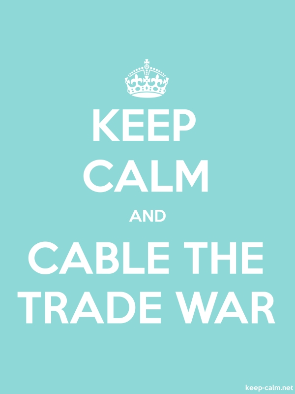 KEEP CALM AND CABLE THE TRADE WAR - white/lightblue - Default (600x800)