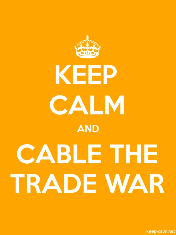KEEP CALM AND CABLE THE TRADE WAR - white/orange - Default (600x800)