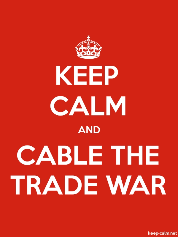 KEEP CALM AND CABLE THE TRADE WAR - white/red - Default (600x800)