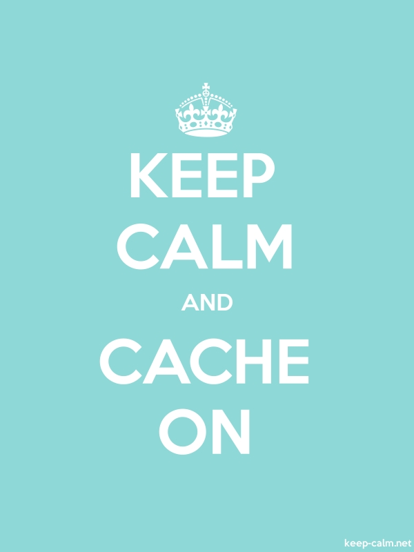 KEEP CALM AND CACHE ON - white/lightblue - Default (600x800)