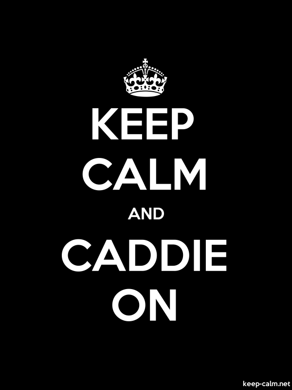 KEEP CALM AND CADDIE ON - white/black - Default (600x800)