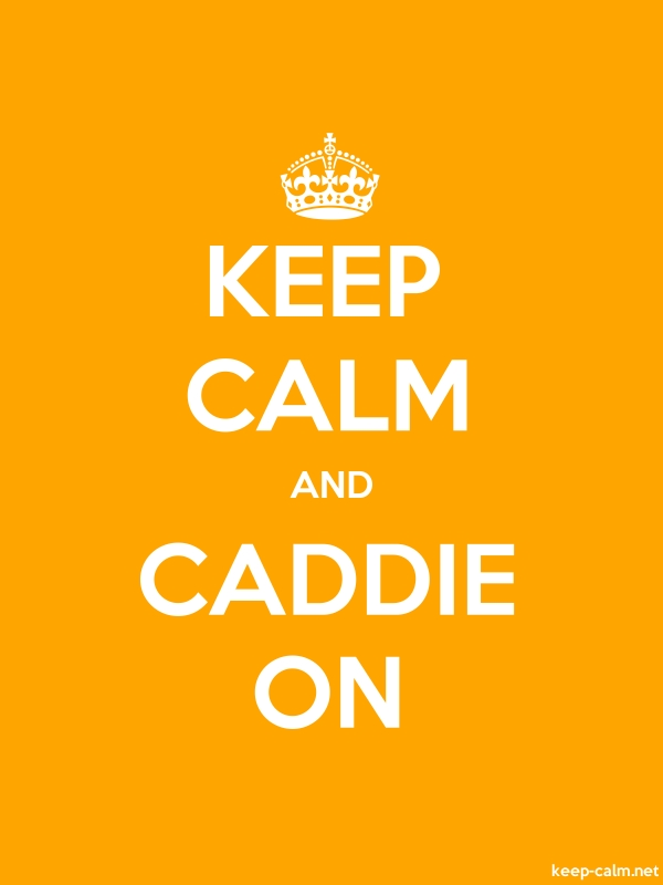KEEP CALM AND CADDIE ON - white/orange - Default (600x800)