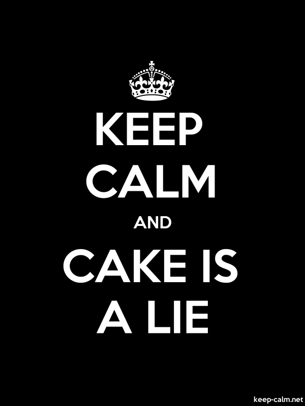 KEEP CALM AND CAKE IS A LIE - white/black - Default (600x800)