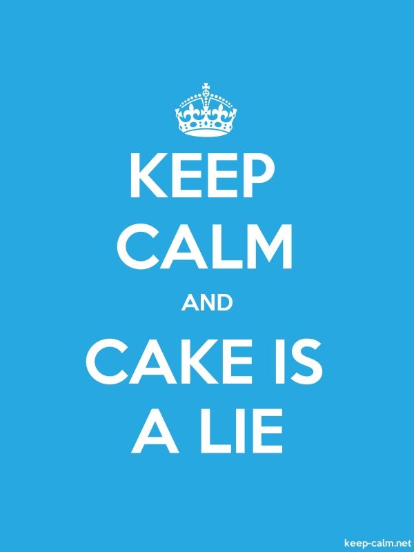 KEEP CALM AND CAKE IS A LIE - white/blue - Default (600x800)