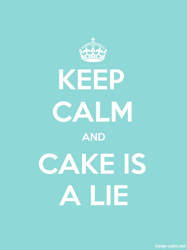 KEEP CALM AND CAKE IS A LIE - white/lightblue - Default (600x800)