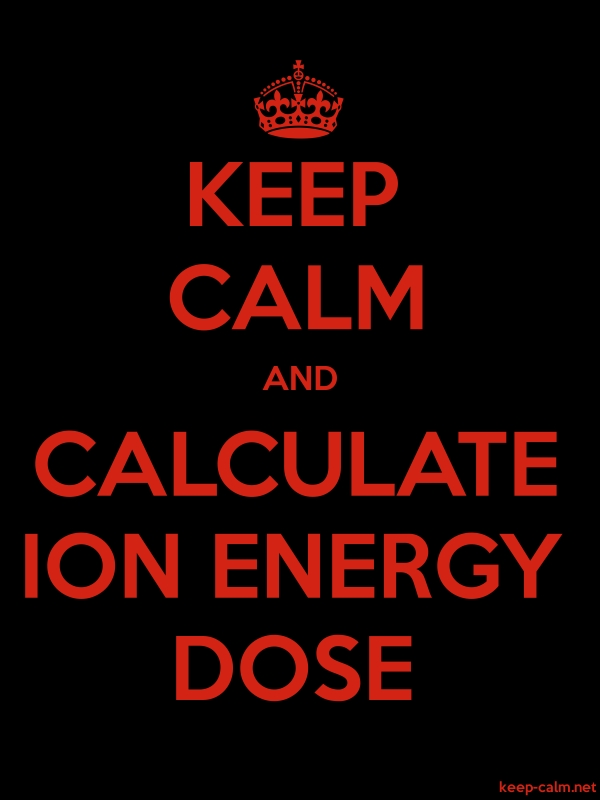KEEP CALM AND CALCULATE ION ENERGY DOSE - red/black - Default (600x800)