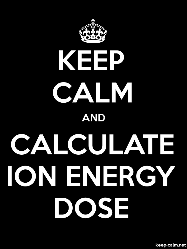 KEEP CALM AND CALCULATE ION ENERGY DOSE - white/black - Default (600x800)