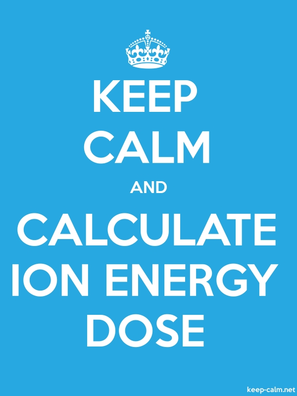 KEEP CALM AND CALCULATE ION ENERGY DOSE - white/blue - Default (600x800)