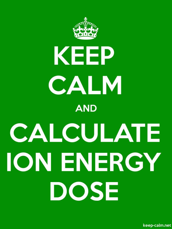 KEEP CALM AND CALCULATE ION ENERGY DOSE - white/green - Default (600x800)