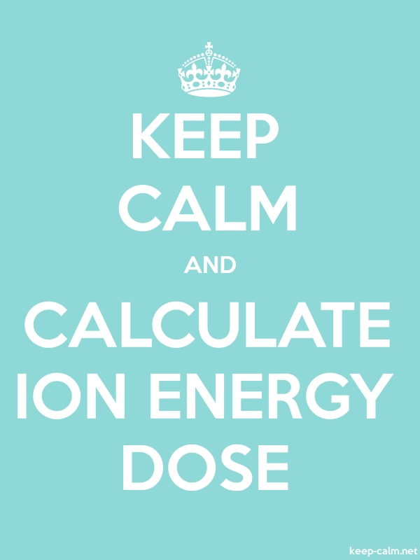 KEEP CALM AND CALCULATE ION ENERGY DOSE - white/lightblue - Default (600x800)