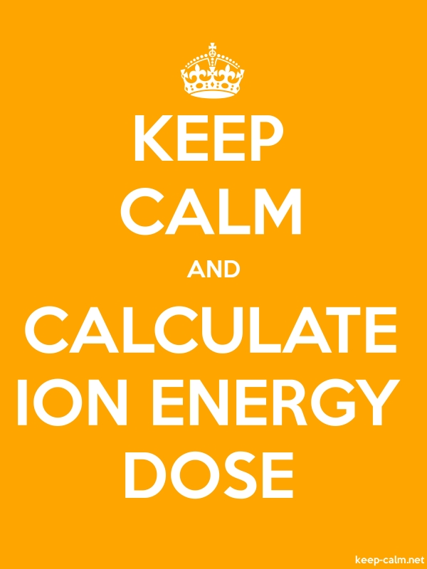 KEEP CALM AND CALCULATE ION ENERGY DOSE - white/orange - Default (600x800)