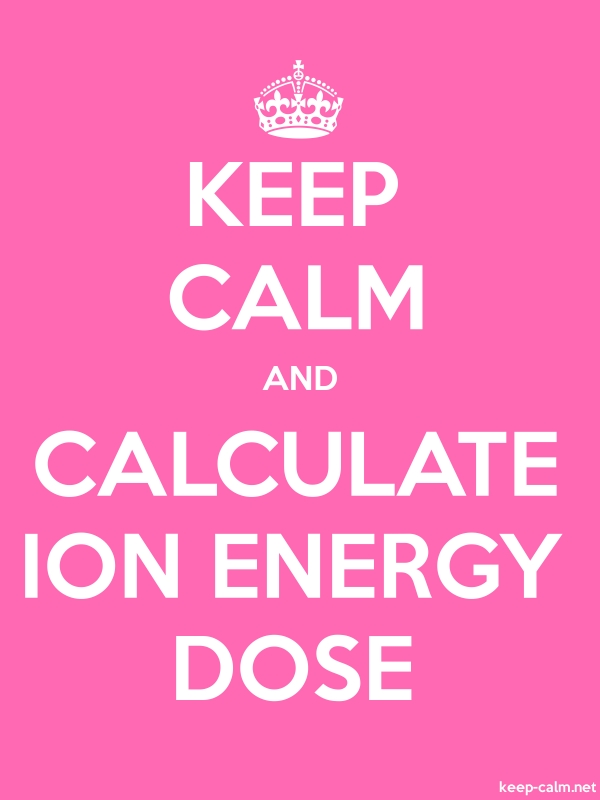 KEEP CALM AND CALCULATE ION ENERGY DOSE - white/pink - Default (600x800)