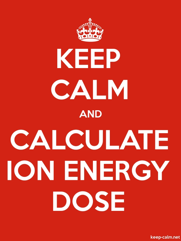 KEEP CALM AND CALCULATE ION ENERGY DOSE - white/red - Default (600x800)