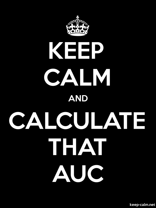KEEP CALM AND CALCULATE THAT AUC - white/black - Default (600x800)
