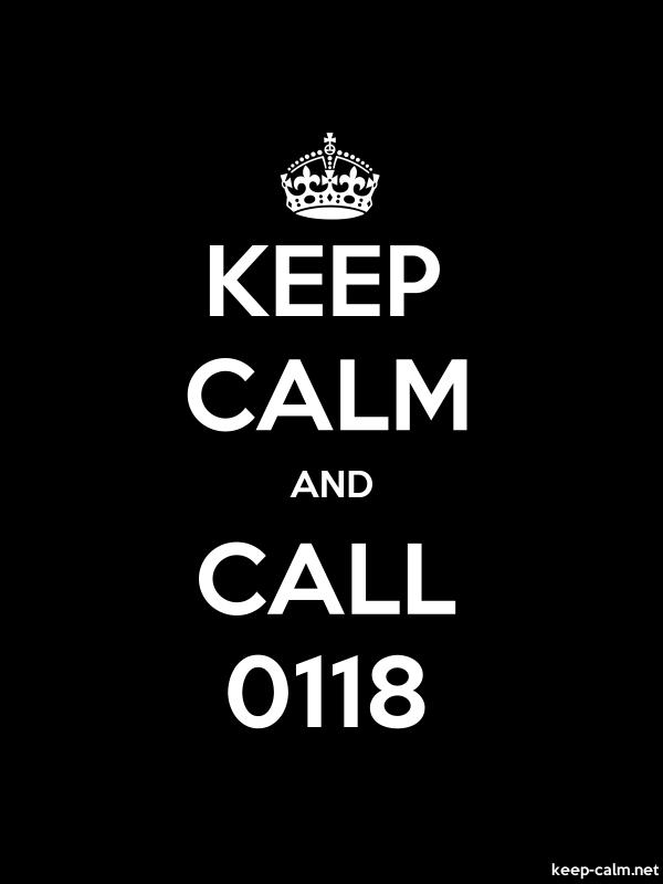 KEEP CALM AND CALL 0118 - white/black - Default (600x800)
