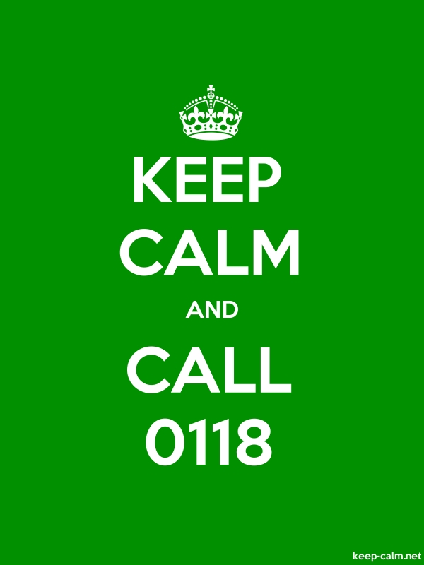 KEEP CALM AND CALL 0118 - white/green - Default (600x800)