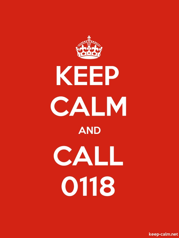 KEEP CALM AND CALL 0118 - white/red - Default (600x800)
