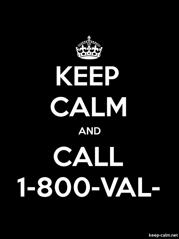 KEEP CALM AND CALL 1-800-VAL- - white/black - Default (600x800)