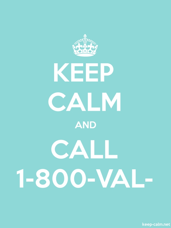 KEEP CALM AND CALL 1-800-VAL- - white/lightblue - Default (600x800)