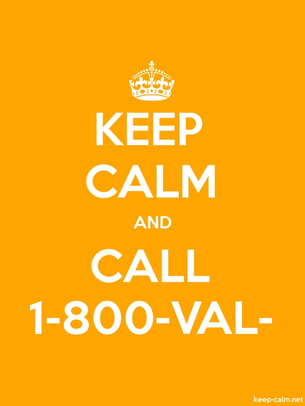 KEEP CALM AND CALL 1-800-VAL- - white/orange - Default (600x800)