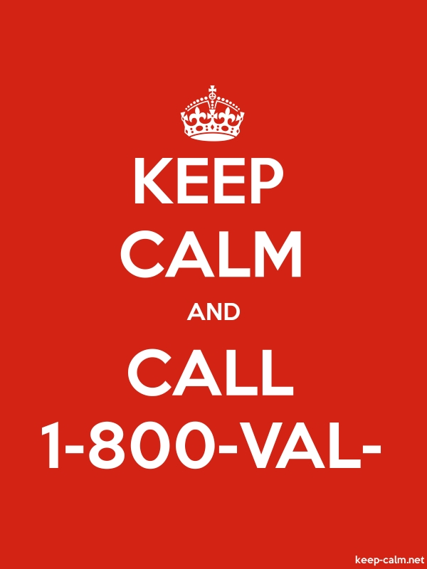 KEEP CALM AND CALL 1-800-VAL- - white/red - Default (600x800)