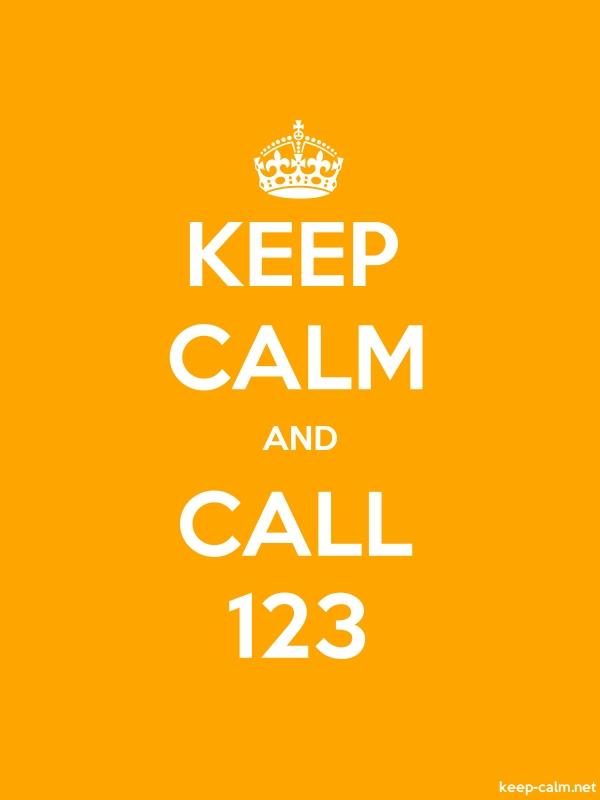 KEEP CALM AND CALL 123 - white/orange - Default (600x800)