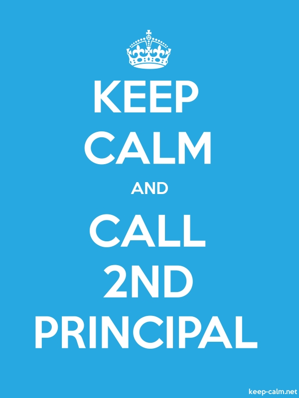 KEEP CALM AND CALL 2ND PRINCIPAL - white/blue - Default (600x800)