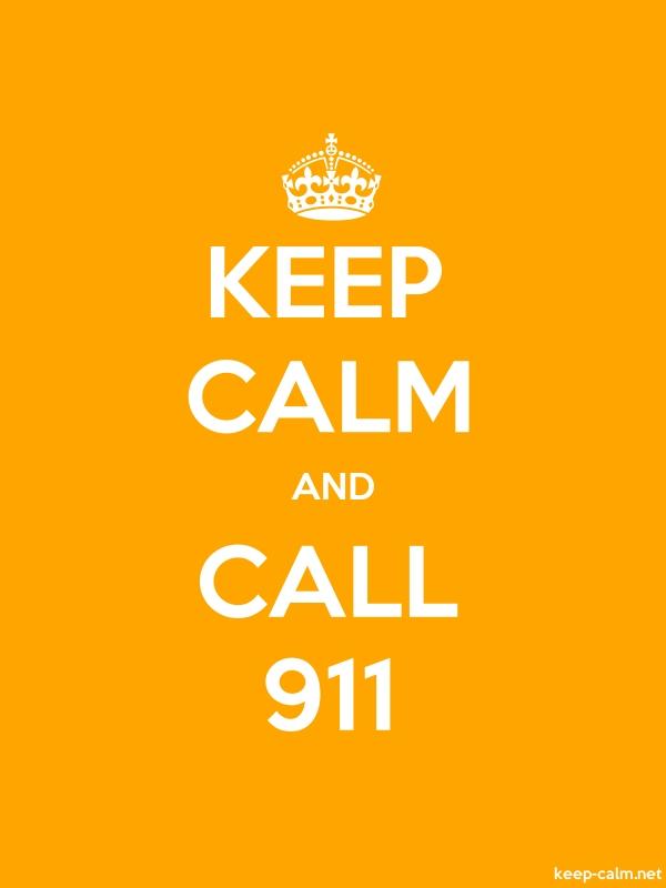 KEEP CALM AND CALL 911 - white/orange - Default (600x800)