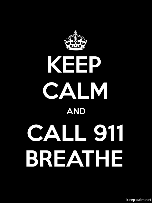 KEEP CALM AND CALL 911 BREATHE - white/black - Default (600x800)