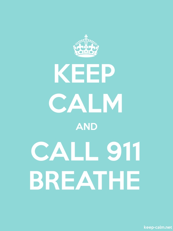 KEEP CALM AND CALL 911 BREATHE - white/lightblue - Default (600x800)