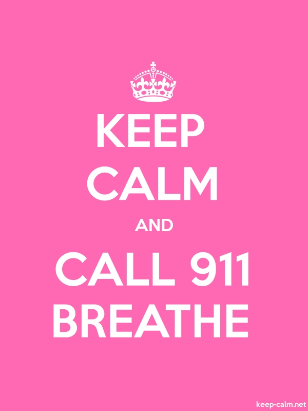 KEEP CALM AND CALL 911 BREATHE - white/pink - Default (600x800)