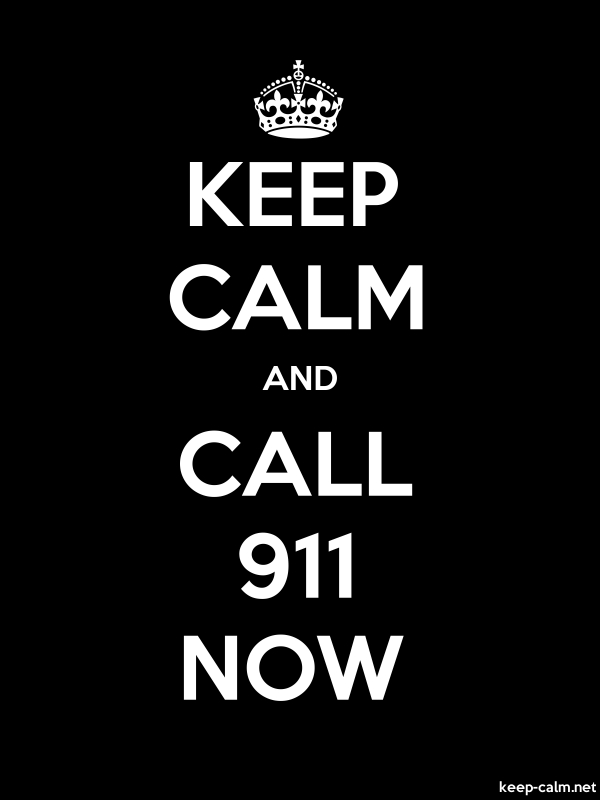 KEEP CALM AND CALL 911 NOW - white/black - Default (600x800)