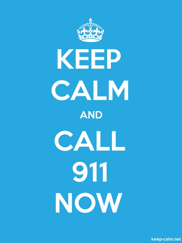 KEEP CALM AND CALL 911 NOW - white/blue - Default (600x800)