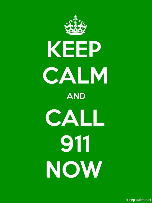 KEEP CALM AND CALL 911 NOW - white/green - Default (600x800)
