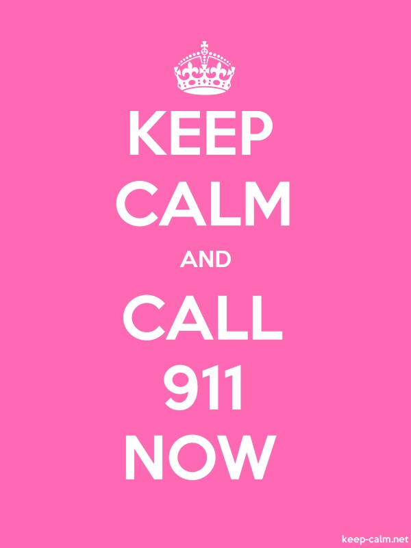 KEEP CALM AND CALL 911 NOW - white/pink - Default (600x800)