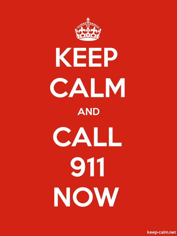 KEEP CALM AND CALL 911 NOW - white/red - Default (600x800)