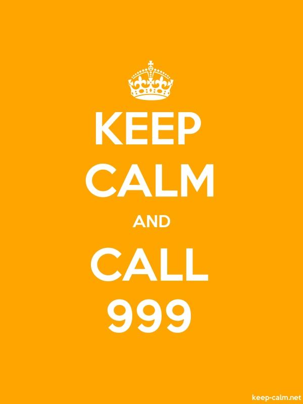 KEEP CALM AND CALL 999 - white/orange - Default (600x800)
