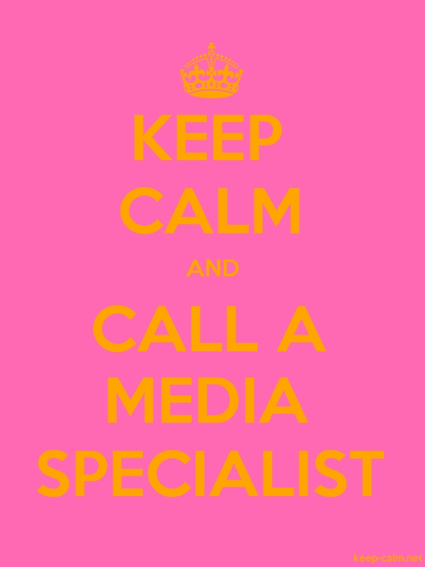 KEEP CALM AND CALL A MEDIA SPECIALIST - orange/pink - Default (600x800)