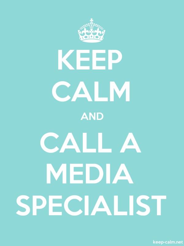 KEEP CALM AND CALL A MEDIA SPECIALIST - white/lightblue - Default (600x800)