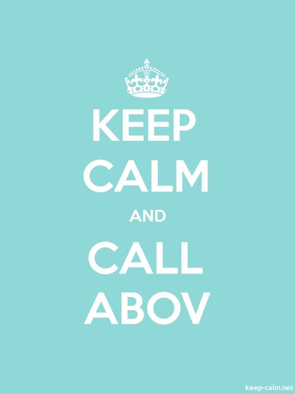 KEEP CALM AND CALL ABOV - white/lightblue - Default (600x800)