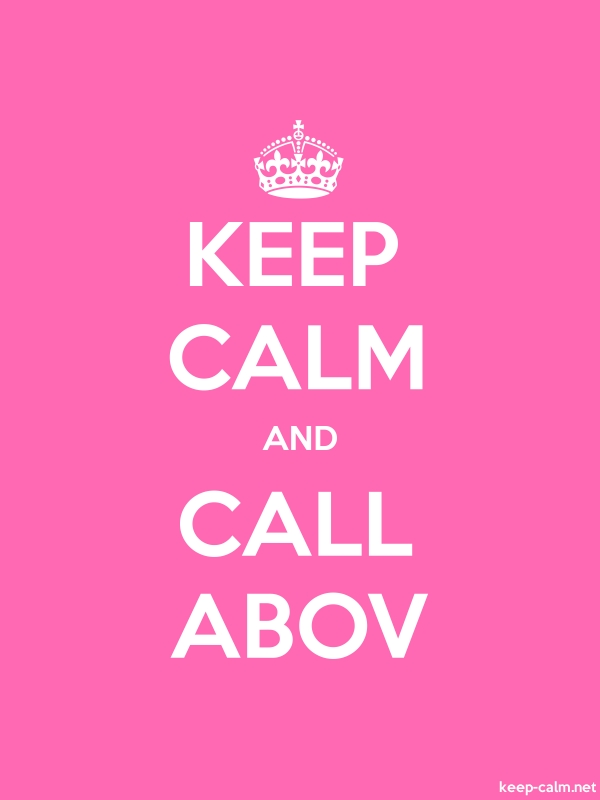 KEEP CALM AND CALL ABOV - white/pink - Default (600x800)
