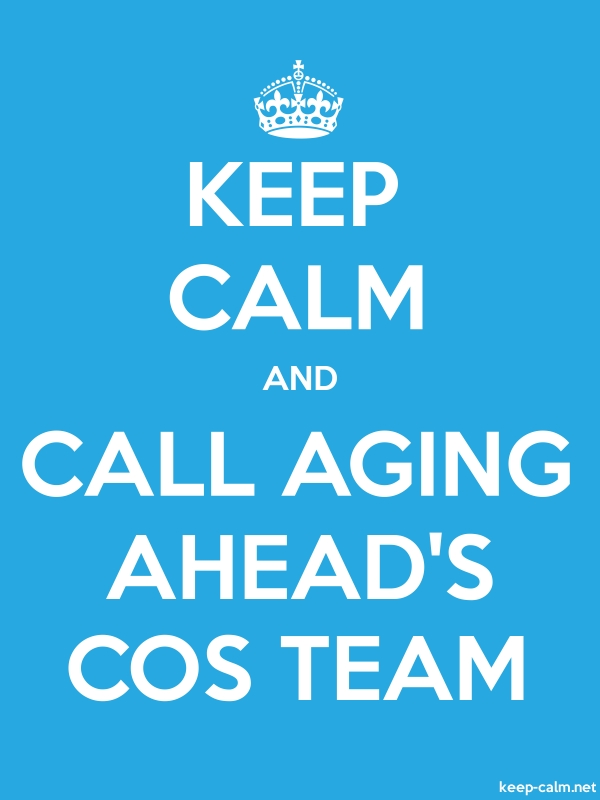 KEEP CALM AND CALL AGING AHEAD'S COS TEAM - white/blue - Default (600x800)
