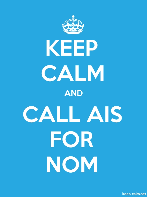 KEEP CALM AND CALL AIS FOR NOM - white/blue - Default (600x800)