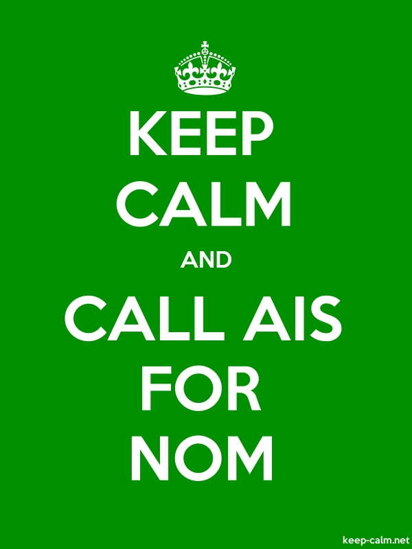 KEEP CALM AND CALL AIS FOR NOM - white/green - Default (600x800)