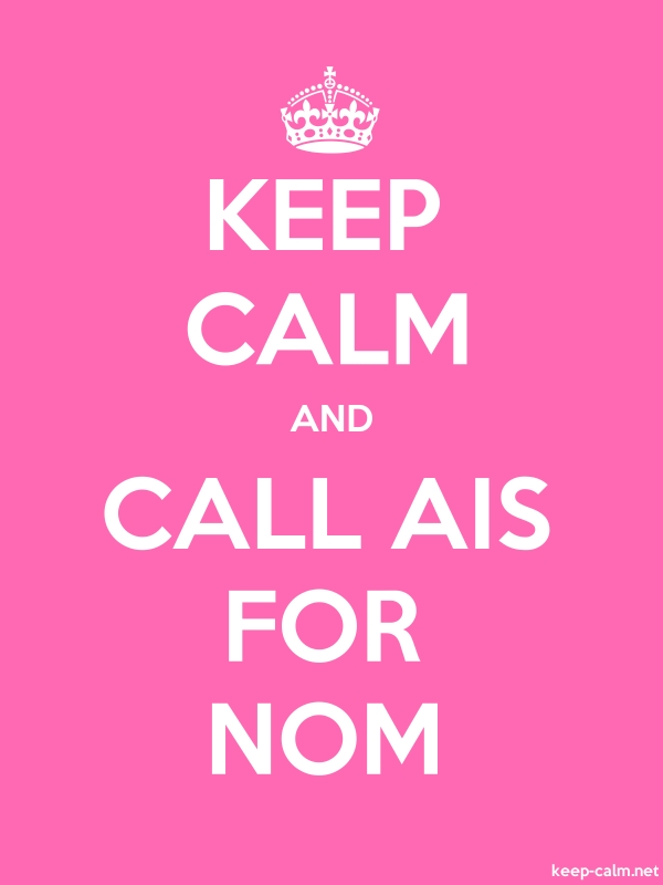KEEP CALM AND CALL AIS FOR NOM - white/pink - Default (600x800)