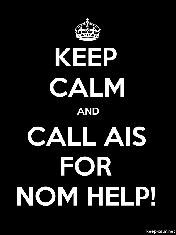 KEEP CALM AND CALL AIS FOR NOM HELP! - white/black - Default (600x800)