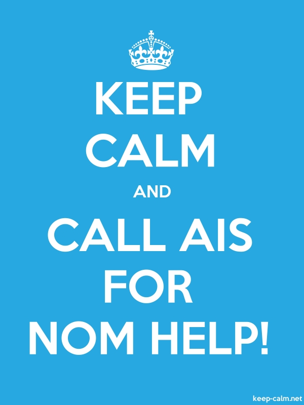 KEEP CALM AND CALL AIS FOR NOM HELP! - white/blue - Default (600x800)
