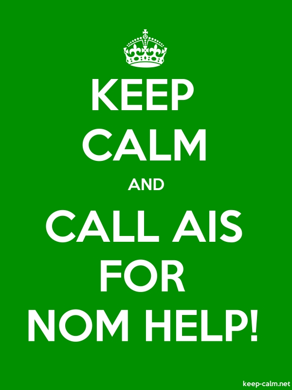 KEEP CALM AND CALL AIS FOR NOM HELP! - white/green - Default (600x800)