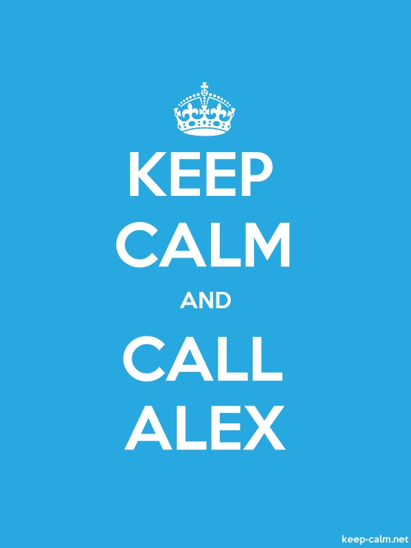 KEEP CALM AND CALL ALEX - white/blue - Default (600x800)